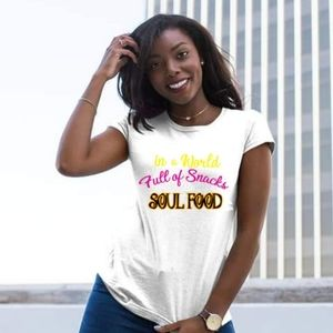 In a World Full of Snacks be Soul Food  Tee
